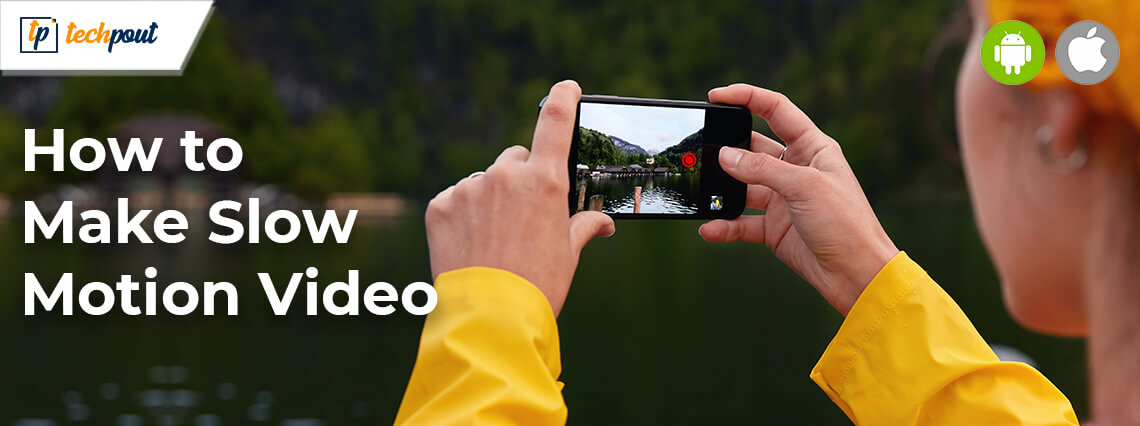 How To Make Slow Motion Video On Android & iPhone