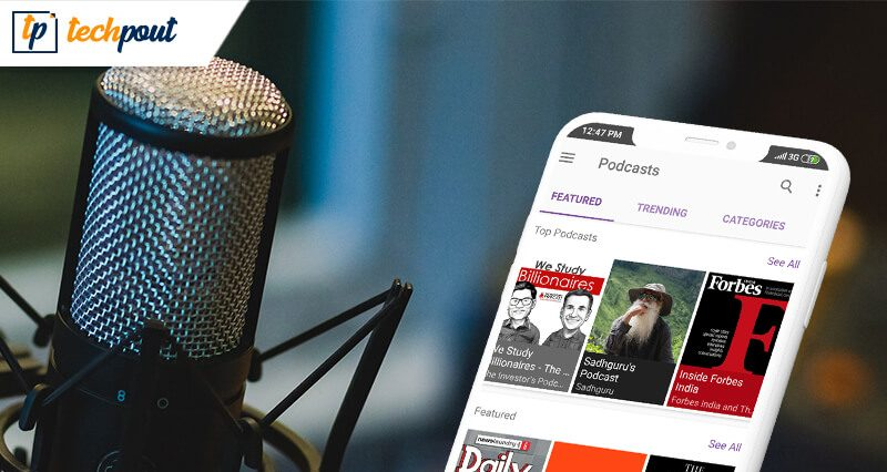 Best Podcast Apps For Android & iOS