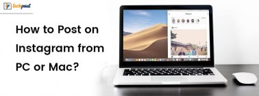 How To Post on Instagram From PC or Mac