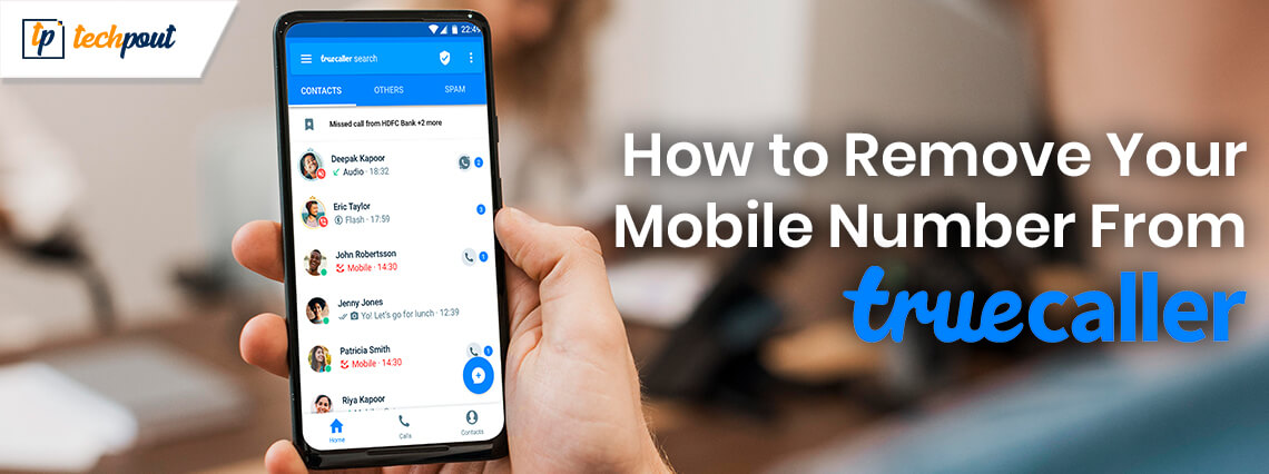 How to Remove Your Mobile Number From Truecaller