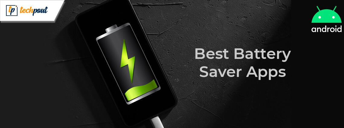12 Best Battery Saver Apps For Android Smartphones In 2020
