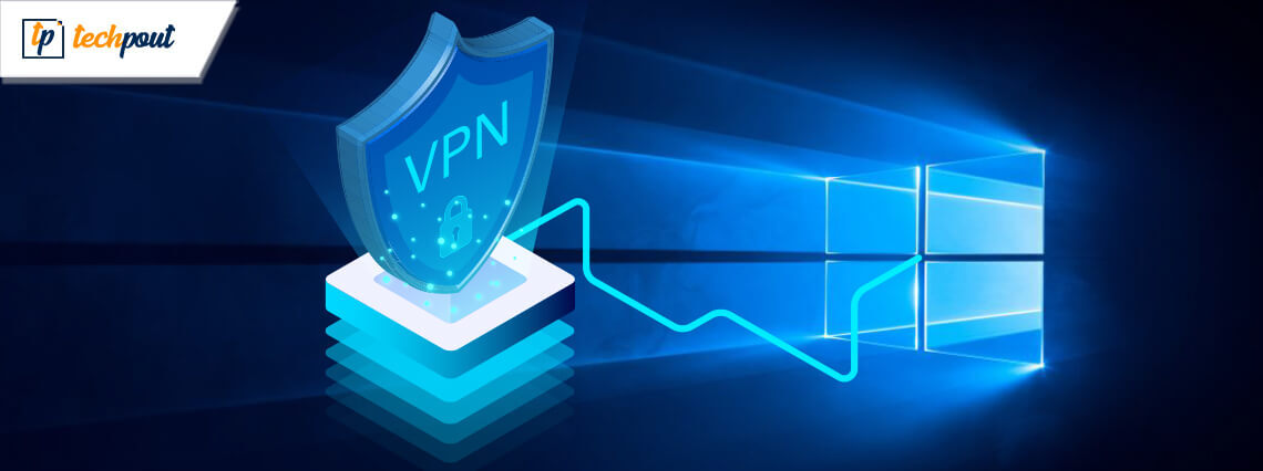 How To Setup & Use a VPN in Windows
