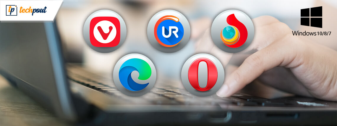 12 Best Lightweight Browser For Windows 10 8 7 Pc Techpout