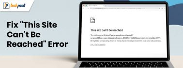 """How to Fix """"This Site Can't Be Reached"""" Error in Chrome [Solved]"""