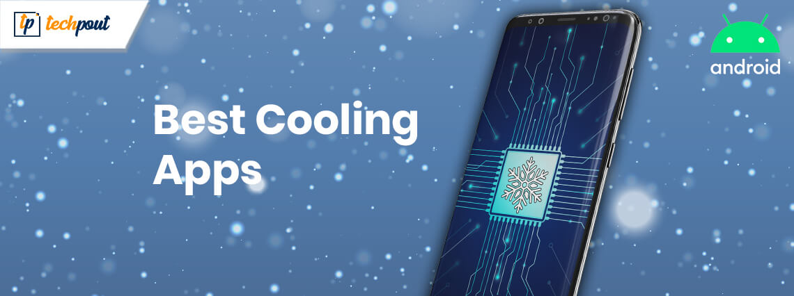 9 Best Cooling Apps For Android You Can Use In 2021