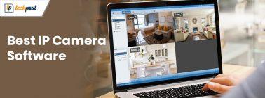 10 Best IP Camera Software - Free & Paid Surveillance Program