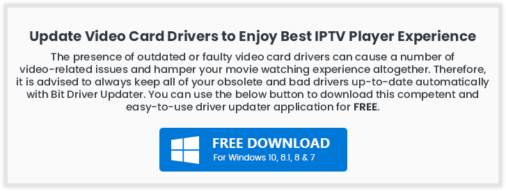 Update Video Card Driver to Enjoy Best IP TV Player Experience