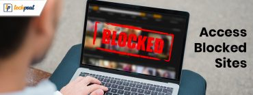 6 Best Ways to Unblock Websites & Access Restricted Contents
