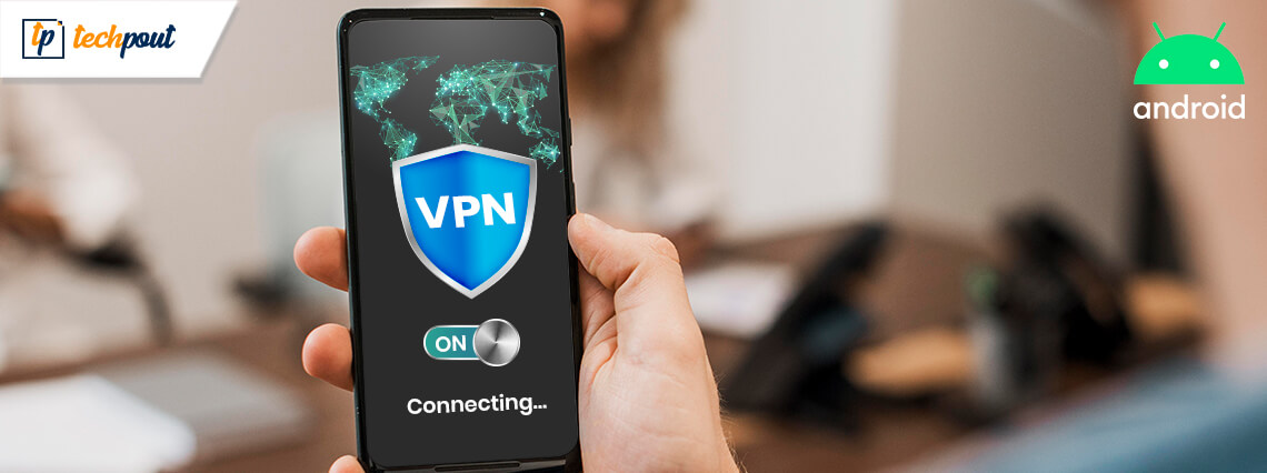 6 Best VPN Apps For Android in 2021 | Best Android VPN