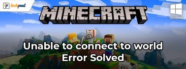 Unable to Connect to World Minecraft on Windows 10 [Solved]