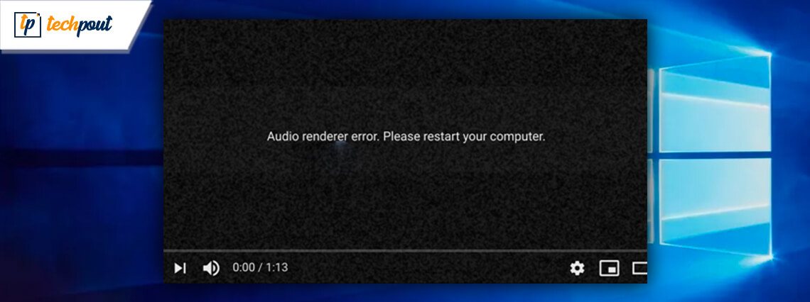 Tips to Fix Audio Renderer Error: Please Restart Your Computer