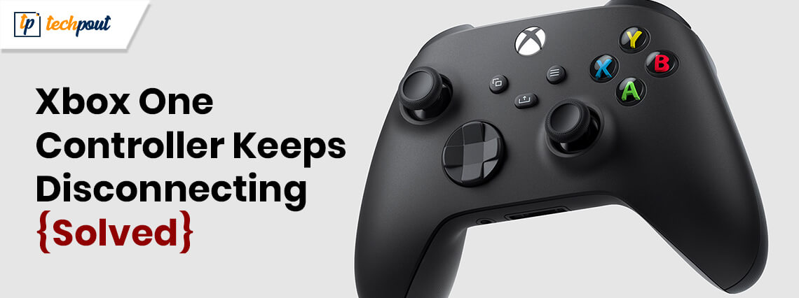 Xbox One Controller Keeps Disconnecting {Solved}