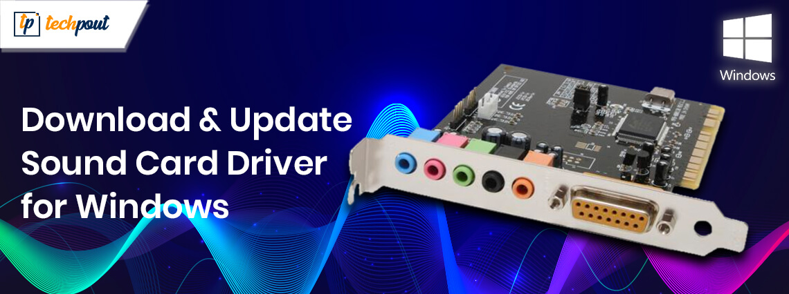 Download and Update Sound Card Driver For Windows 10/8/7