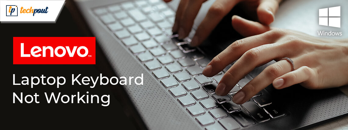 [Fixed] Lenovo Laptop Keyboard Not Working Issue In Windows 10