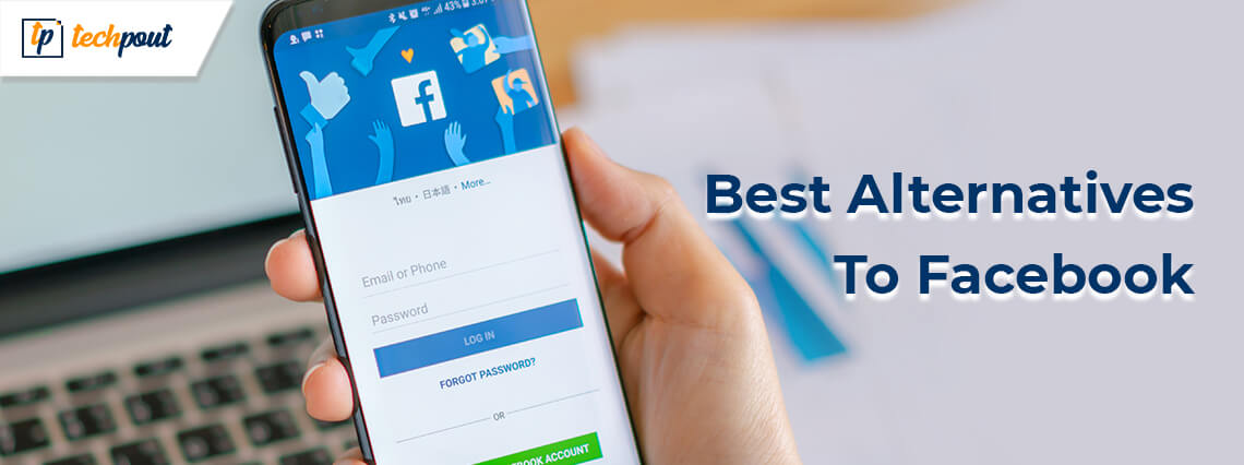 Top 11 Best Alternatives To Facebook That You Can Use In 2021