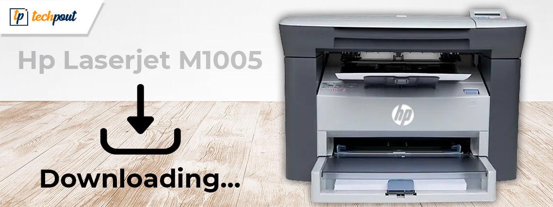 HP LaserJet M1005 Multifunction Printer Driver Download and Update