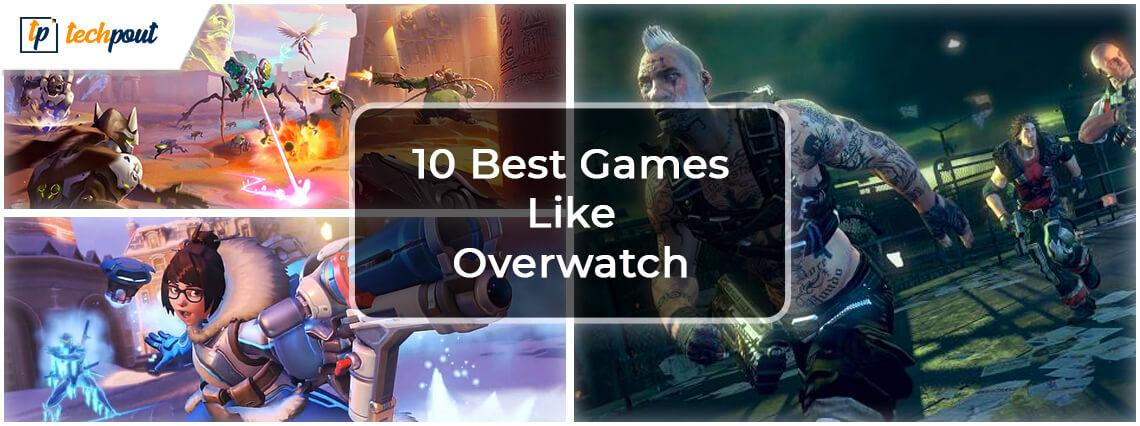 10 Best Games Like Overwatch | Overwatch alternatives