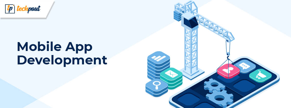Top Mobile App Development Companies in 2021