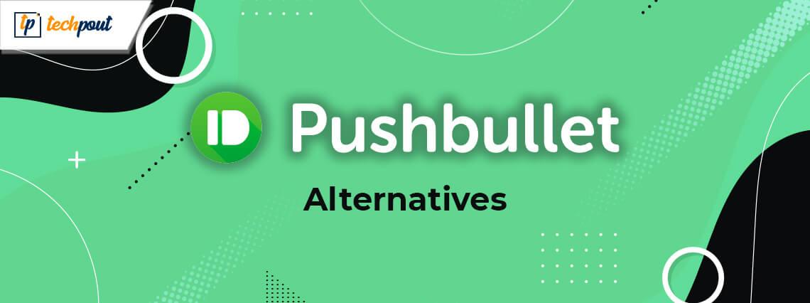 10 Best PushBullet Alternatives in 2021