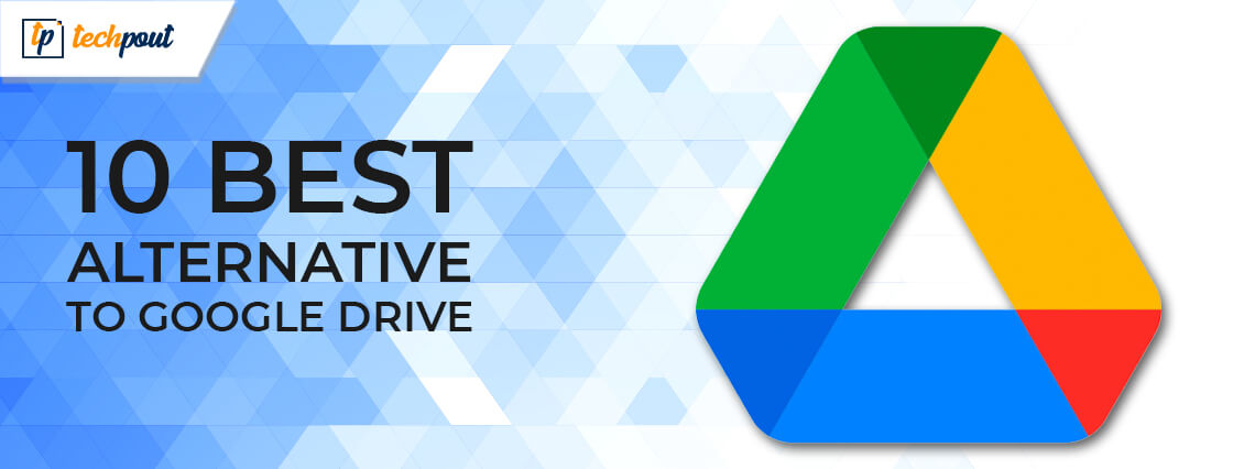 10 Best Alternatives to Google Drive in 2021