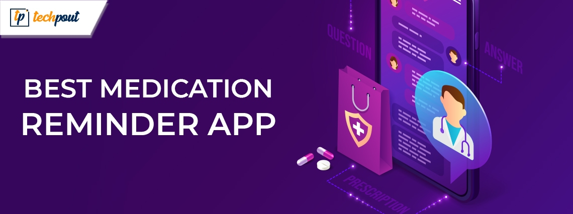 10 Best Medication Reminder Apps for Android & iPhone in 2021