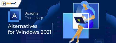 10 Best Acronis True Image Alternatives for Windows in 2021