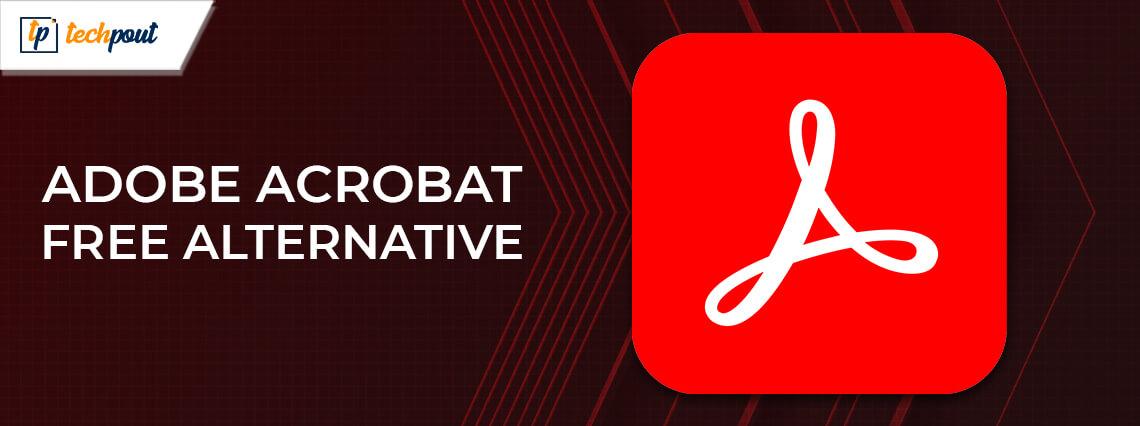 Top 16 Best Adobe Acrobat Free Alternative in 2021