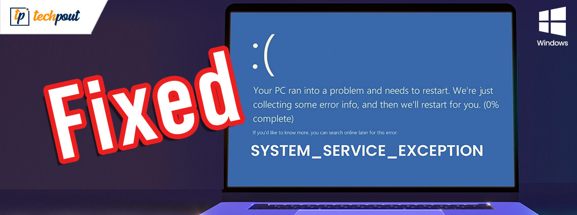 How to Fix System Service Exception BSOD Error on Windows 10