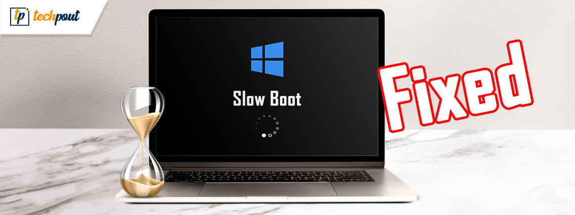FIXED: Windows 10 Slow Boot [2021 Complete Guide]