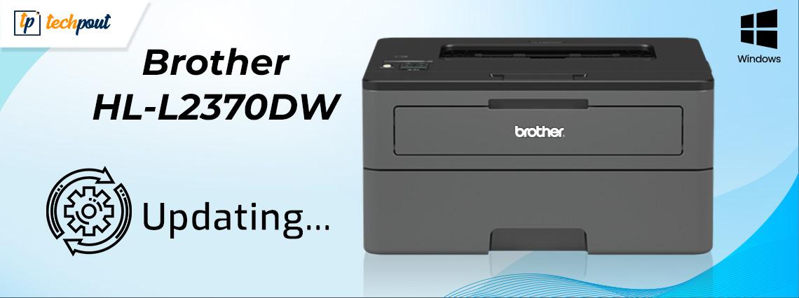 Download, Install & Update Brother HL-L2370DW Printer Driver