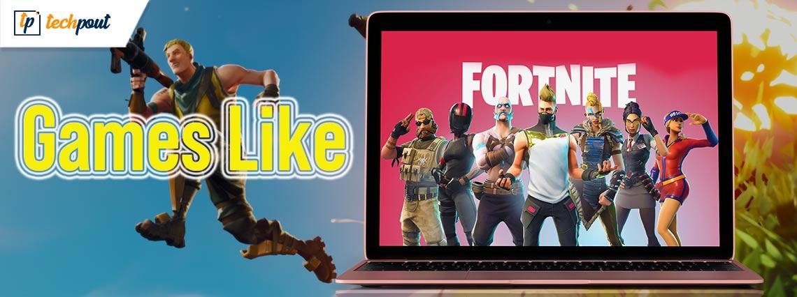 Top 13 Games Like Fortnite You Should Play