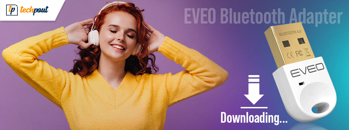 Download, Install and Update EVEO Bluetooth Adapter Driver