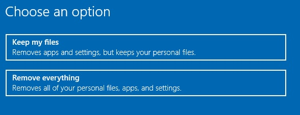 Select Option Keep my Files or Remove Everything