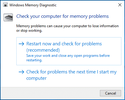 Select Restart now and check for problems from Windows Memory Diagnostic