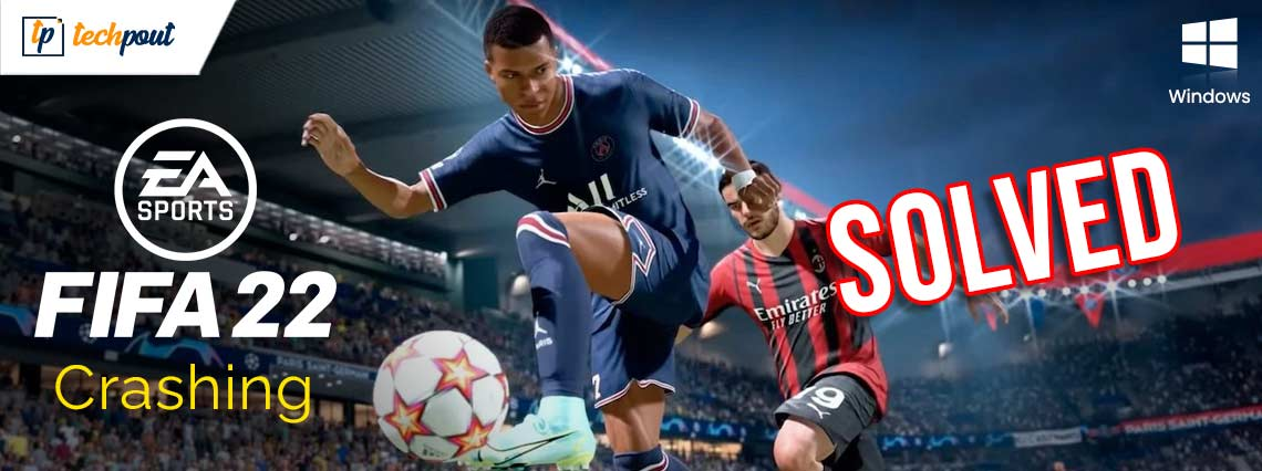 How to Fix FIFA 22 Crashing on Windows PC {SOLVED}