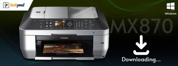 How to Download, Install & Update Canon MX870 Driver for Windows PC