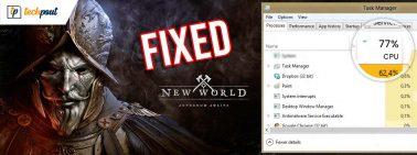 How to Fix New World High CPU Usage on Windows 10, 8, 7